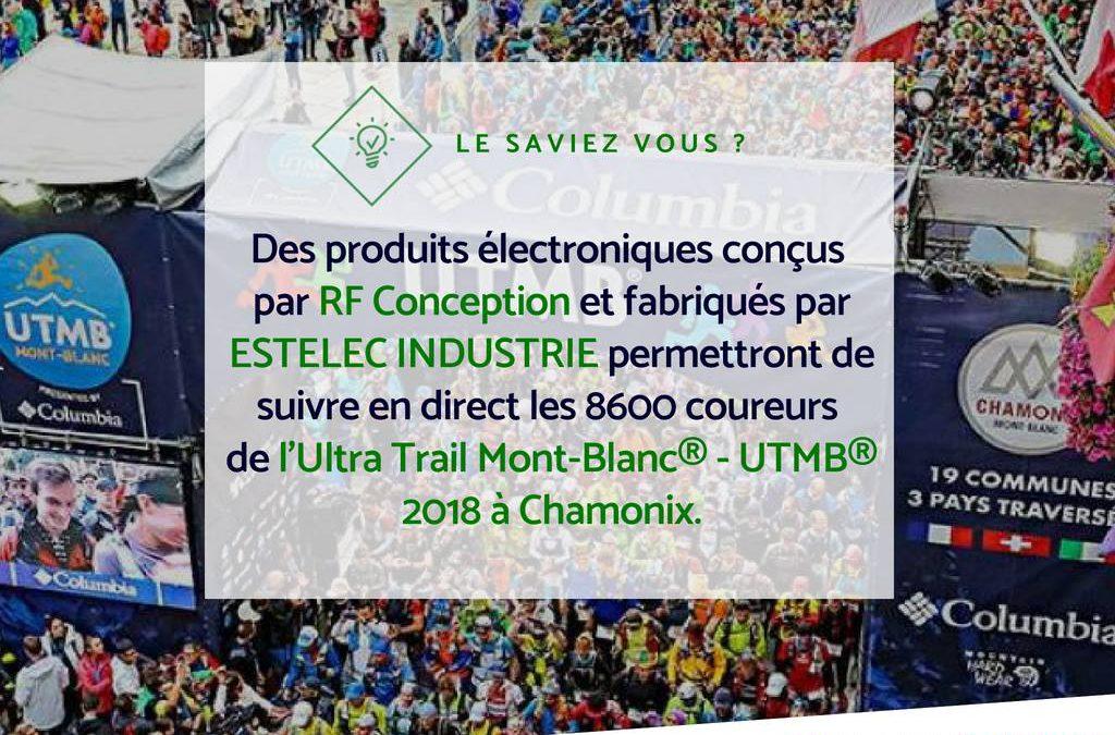 Des produits électroniques conçus par RF Conception et fabriqués par ESTELEC INDUSTRIE pour l'UTMB 2018 Chamonix